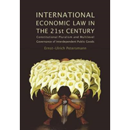 International Economic Law in the 21st Century: Constitutional Pluralism and Multilevel Governance o (BOK)