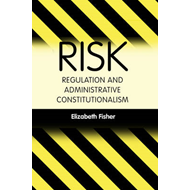 Risk Regulation and Administrative Constitutionalism (BOK)