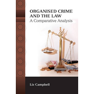 Organised Crime and the Law: A Comparative Analysis (BOK)