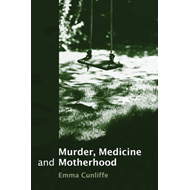 Murder, Medicine and Motherhood (BOK)