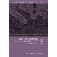 The Constitutional Dimension of European Criminal Law (BOK)
