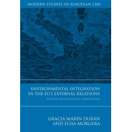Environmental Integration in the EU's External Relations: Beyond Multilateral Dimensions (BOK)