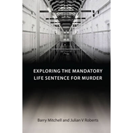 Exploring the Mandatory Life Sentence for Murder (BOK)