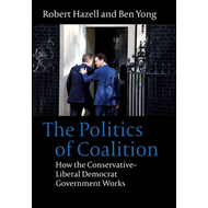 Politics of Coalition: How the Conservative-Liberal Democrat Government Works (BOK)
