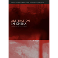 Arbitration in China: A Legal and Cultural Analysis (BOK)