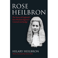 Rose Heilbron: Legal Pioneer of the 20th Century: Inspiring Advocate Who Became England's First Woma (BOK)