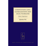 Competition Laws, Globalisation and Legal Pluralism: China's Experience (BOK)