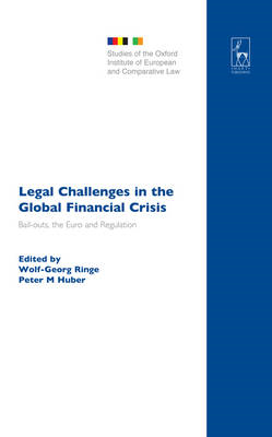 Legal Challenges in the Global Financial Crisis: Bail-Outs, the Euro and Regulation (BOK)