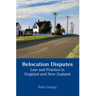 Relocation Disputes: Law and Practice in England and New Zealand (BOK)