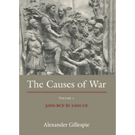 Causes of War: v. 1: 3000 BCE to 1000 CE (BOK)