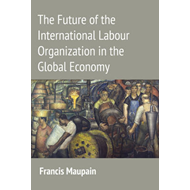 Future of the International Labour Organization in the Globa (BOK)