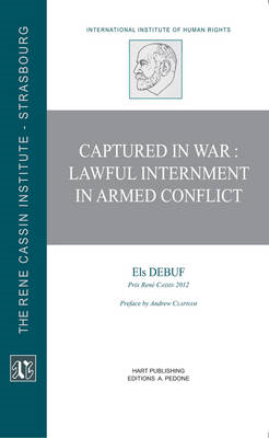 Captured in War: Lawful Internment in Armed Conflict (BOK)