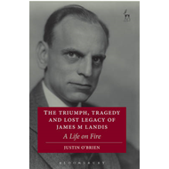 Triumph, Tragedy and Lost Legacy of James M Landis (BOK)