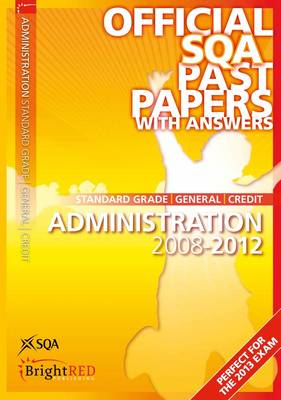 Administration Standard Grade (G/C) SQA Past Papers: 2012 (BOK)