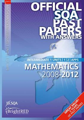 Maths Units 1,2  Applications Intermediate 1 SQA Past Papers (BOK)