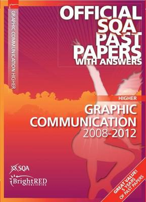 Graphic Communication Higher SQA Past Papers (BOK)