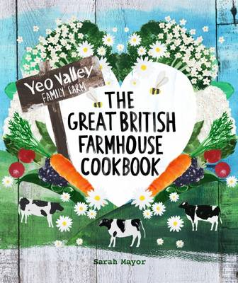 Great British Farmhouse Cookbook (Yeo Valley) (BOK)