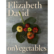 Elizabeth David on Vegetables (BOK)