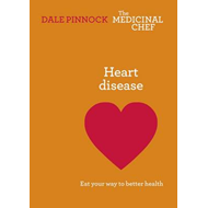 Heart Disease: Eat Your Way to Better Health (BOK)