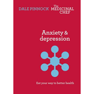 Anxiety & Despression: Eat Your Way to Better Health (BOK)