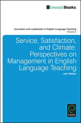Service, Satisfaction and Climate: Perspectives on Management in English Language Teaching (BOK)