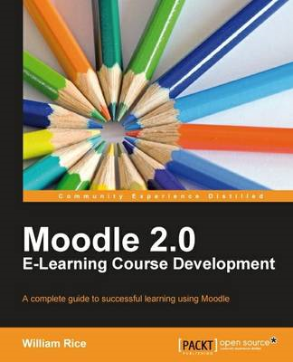 Moodle 2.0 E-Learning Course Development (BOK)