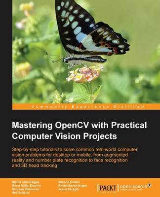 Mastering OpenCV with Practical Computer Vision Projects (BOK)