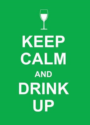Keep Calm and Drink Up (BOK)