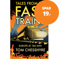 Produktbilde for Tales from the Fast Trains - Around Europe at 186mph (BOK)