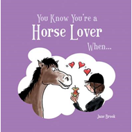 You Know You're a Horse Lover When... (BOK)