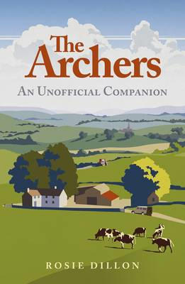 The Archers: An Unofficial Companion (BOK)