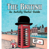 The British: An Awfully Useful Guide (BOK)