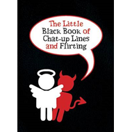 The Little Black Book of Chat-up Lines and Flirting (BOK)