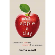 An Apple a Day: A Memoir of Love and Recovery from Anorexia (BOK)