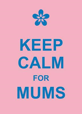 Keep Calm for Mums (BOK)