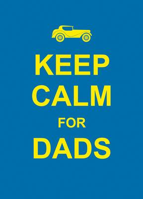 Keep Calm for Dads (BOK)