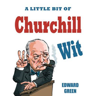 Little Bit of Churchill Wit (BOK)