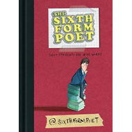 The Sixth Form Poet: Deep Thoughts and Wise Words (BOK)
