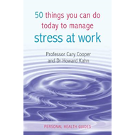 50 Things You Can Do Today to Manage Stress at Work (BOK)