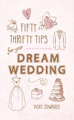 Fifty Thrifty Tips for Your Dream Wedding (BOK)