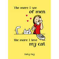 The More I See of Men, the More I Love My Cat (BOK)