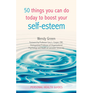 50 Things You Can Do Today to Improve Your Self-Esteem (BOK)
