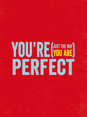 You're Perfect: (Just the Way You Are) (BOK)