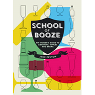 School of Booze: An Insider's Guide to Libations, Tipples and Brews (BOK)