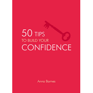 50 Tips To Build Your Confidence (BOK)