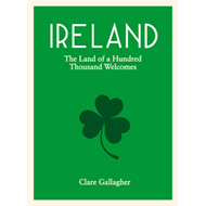 Ireland: The Land of a Hundred Thousand Welcomes (BOK)