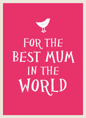 For The Best Mum in the World (BOK)