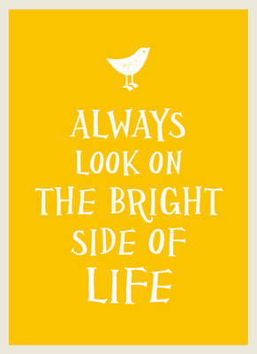 Always Look on the Bright Side of Life (BOK)