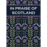 In Praise of Scotland (BOK)