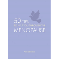 50 Tips to Help You Through the Menopause (BOK)